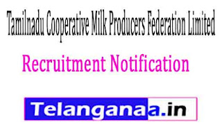 AAVIN Cooperative Milk Producers Federation Limited Tamilnadu Recruitment Notification 2017