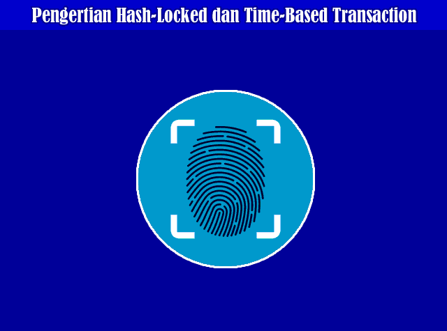Pengertian Hash-Locked dan Time-Based Transaction di Dunia Bitcoin