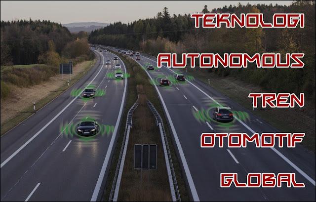 Teknologi Autonomous tren Otomotif Global