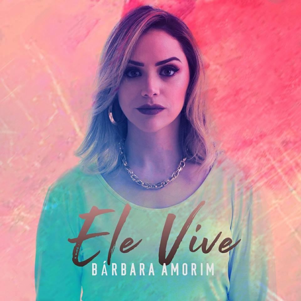 Baixar Ele Vive - Barbara Amorim Mp3