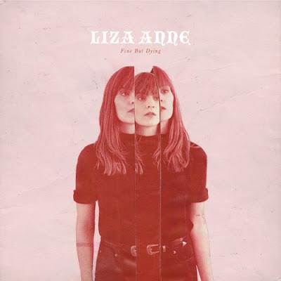 Liza Anne - Fine But Dying