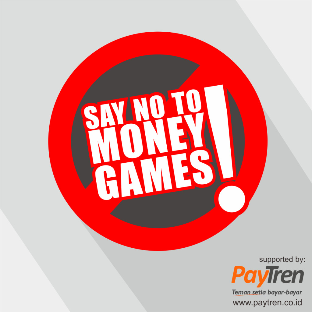 SAY NO TO MONEY GAMES !