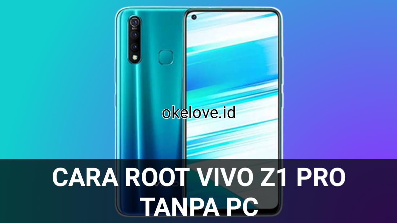 Cara Root Vivo Z1 Pro Tanpa PC