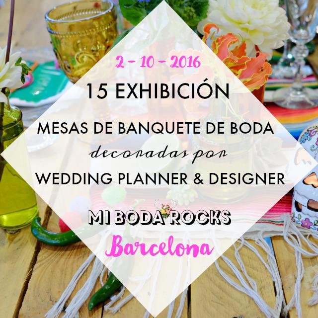 15 exhibicion mesas banquete boda decoradas por wedding planner & designer mi boda rocks experience barcelona 2016