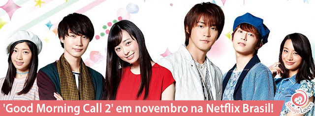 Good Morning Call 2 em novembro na Netflix Brasil!