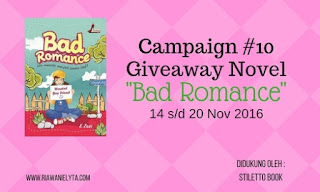 Campaign #10 Giveaway Novel Bad Romance