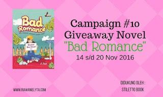 Campaign #10 Giveaway Novel Bad Romance