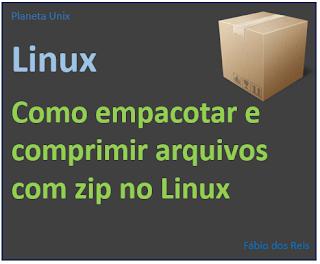 Como empacotar e comprimir arquivos com o comando zip no Linux