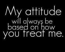 my-attitude-always-depends-on-how-u-treat-me-best-attitude-cool-whatsapp-dp