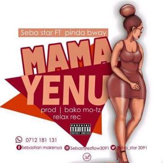 Seba Sta Ft. Pinda Bway - Mama Yenu