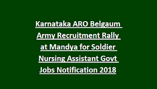Karnataka ARO Belgaum Army Recruitment Rally at Mandya for Soldier Nursing Assistant Govt Jobs Notification 2018