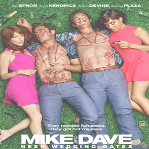 Mike and Dave Need Wedding Dates, Mike and Dave Need Wedding Dates Poster, Mike and Dave Need Wedding Dates FIlm, Mike and Dave Need Wedding Dates Synopsis, Mike and Dave Need Wedding Dates Review, Mike and Dave Need Wedding Dates Trailer