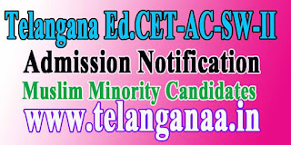 Telangana Ed.CET-AC-SW-II-2016 1nd /2nd Phase Admission Notification Muslim Minority Candidates