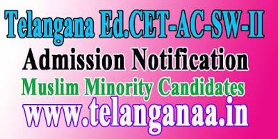 Telangana Ed.CET-AC-SW-II-2016 1nd /2nd Phase Admission Notification Muslim Minority Candidates