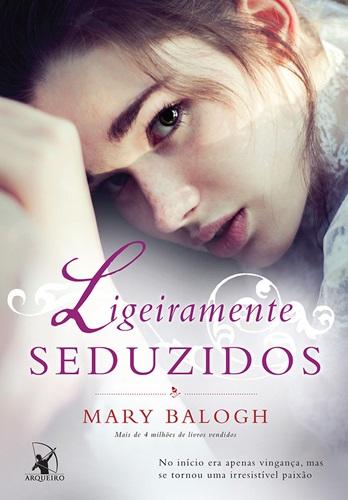Ligeiramente Seduzidos - Mary Balogh