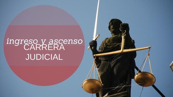 Ingreso y ascenso en la carrera judicial