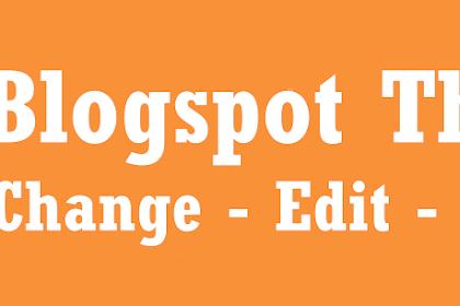 Tutorial cara mengganti dan mengedit tampilan Template Blog