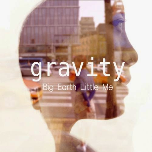 [EP] Big Earth Little Me – Gravity