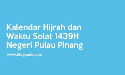 Kalendar Hijrah dan Waktu Solat 1439H Negeri Pulau Pinang
