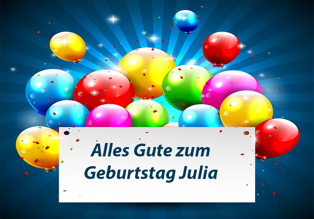 Alles Gute Zum Geburtstag Alles Gute Zum Geburtstag Julia