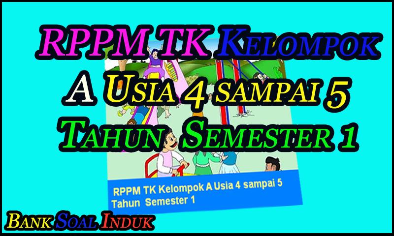 RPPM TK Kelompok A Usia 4 sampai 5 Tahun Semester 1 Kurikulum 2013