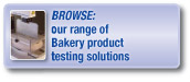 Browse our range of bakery testing solutions