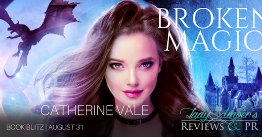 Book Blitz: Broken Magic by Catherine Vale