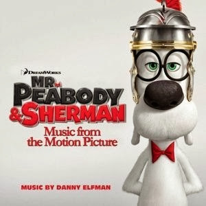 Mr Peabody and Sherman Liedje - Mr Peabody and Sherman Muziek - Mr Peabody and Sherman Soundtrack - Mr Peabody and Sherman Filmscore