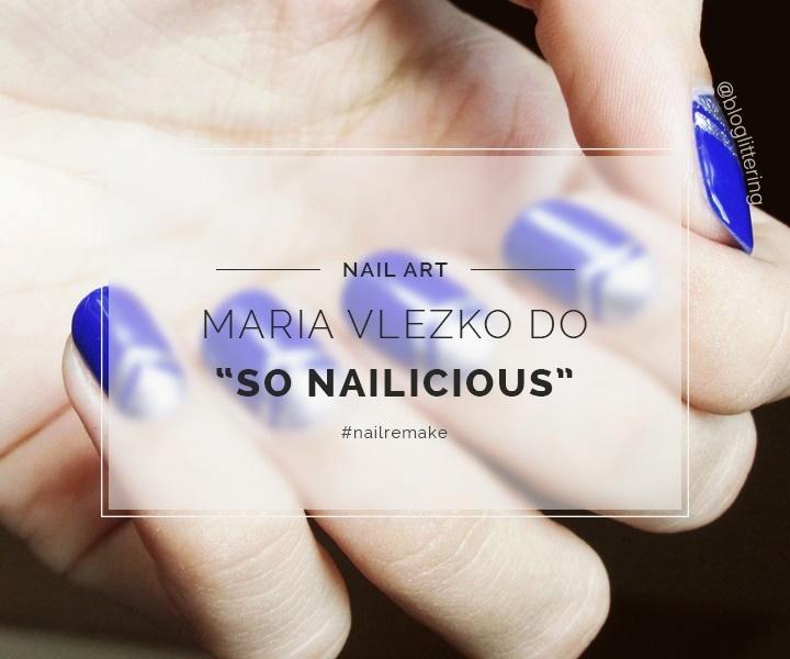 #NailRemake Nail art azul e prata inspirada em Maria Vlezko do So Nailicious