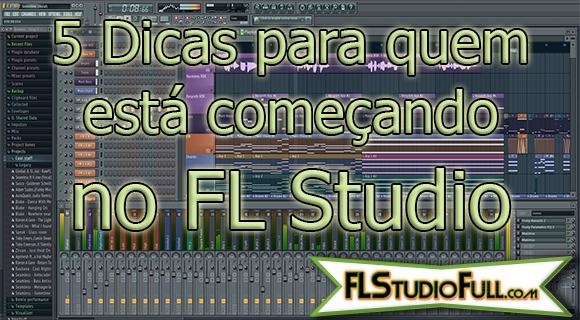 5 Dicas para quem está começando no FL Studio