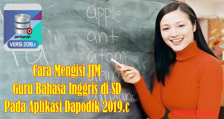 Cara Mengisi JJM Guru Bahasa Inggris di SD Pada Aplikasi Dapodik Terbaru