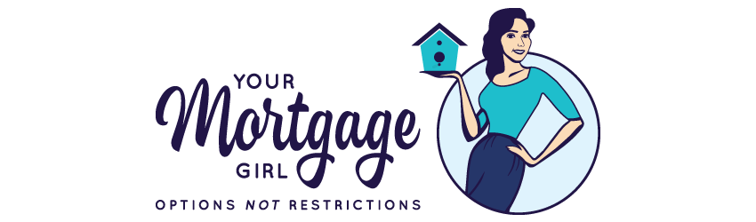 "Your Mortgage Girl! ""Mortgage Options . . . NOT . . . Restrictions!"