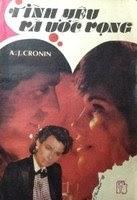 Tình Yêu Và Ước Vọng - A. J. Cronin