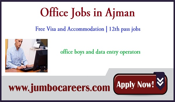 Male jobs in Ajman with benefits, Available jobs in UAE,