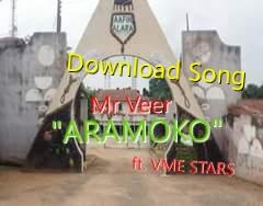 "Mr Veer Ft. VME Stars – ""Aramoko"" | Download mp3"