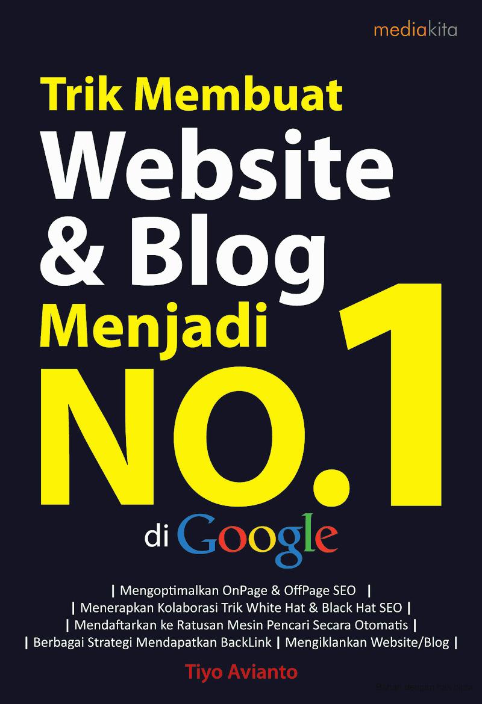 Trik Membuat Website dan Blog Menjadi No.1 di Google