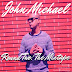 John Michael- Round Two: The Mixtape