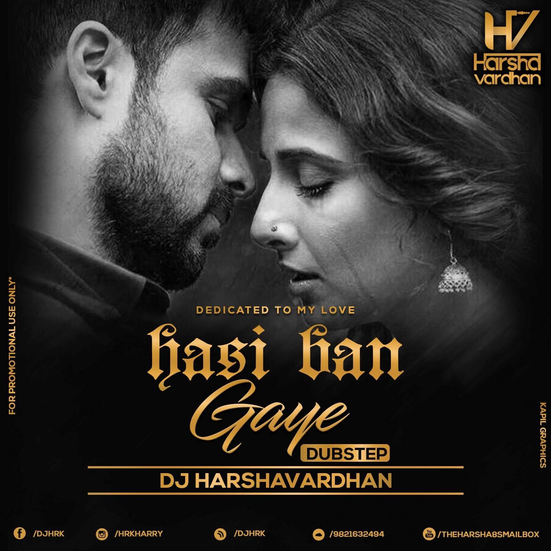 Bhagwa Rang Dj: Hasi Ban Gaye ( Dubstep ) Dj Harshavardhan Mix