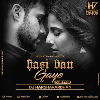 1Hasi-Ban-Gaye-Dubstep-Dj-Harshavardhan-Mix