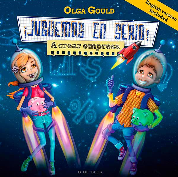 Juguemos en serio a crear empresa de Olga Gould