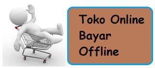 Toko Online Bayar Offline
