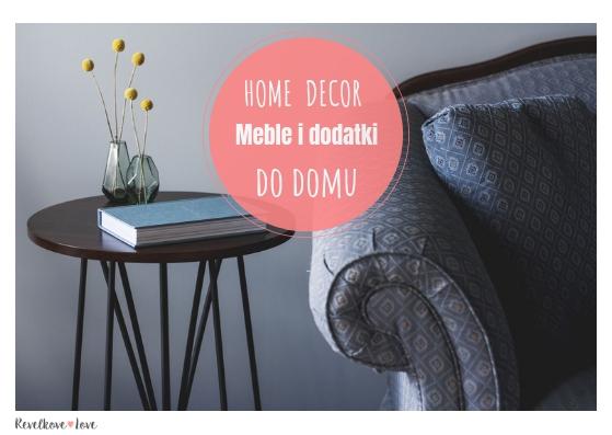 Home decor – nowoczesne meble i dodatki do domu