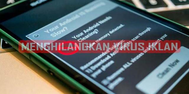 Menghapus Virus Iklan Pada Smartphone Android