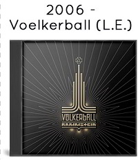 2006 - Voelkerball (Limited Edition)
