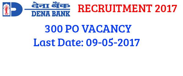 300 PO Vacancies in Dena Bank Last Date 09/05/2017