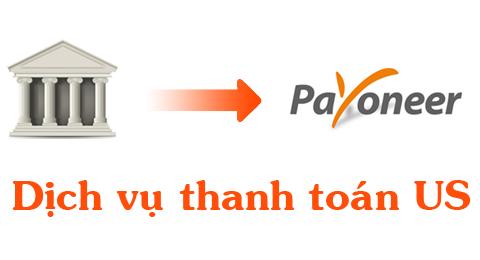 Kích hoạt dịch vụ thanh toán của Mỹ trên tài khoản Payoneer