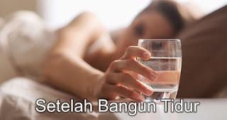 Setelah Bangun Tidur adalah Waktu Yang Paling Tepat Minum Air Putih