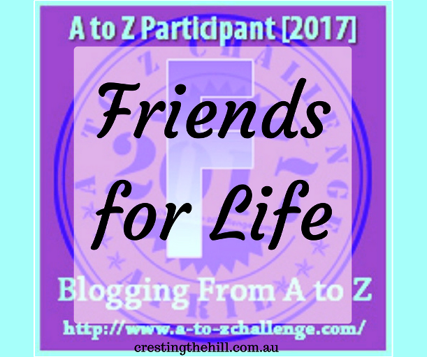 The A-Z Challenge ~ Why Midlife's Fabulous ~ Friendships for Life