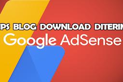 Tips blog download diterima Google adsense