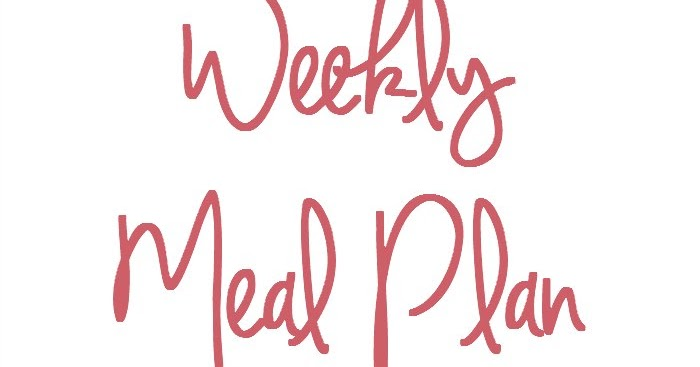 Meal Plan 30th January - 5th February 2017